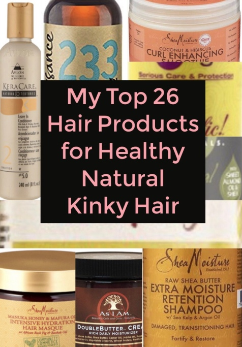 My top 26 Hair Products for Healthy Natural Kinky Hair