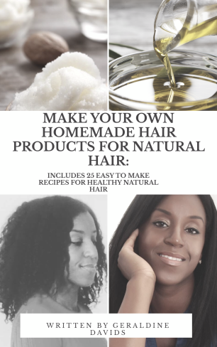 Make your own Homemade Natural Hair Products for Natural Hair (eBook)